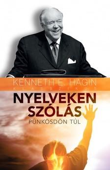 KENNETH E. HAGIN - Nyelveken szólás - Pünkösdön túl [eKönyv: epub, mobi]