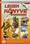 Bodnár Éva - Legek könyve gyerekeknek - Képes ismeretterjesztés gyerekeknek /Fedezzük fel együtt!