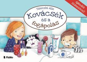 Tisóczki Aliz - Kovácsék és a fogápolás