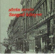 Sötér István - Szeged könyve (mini) [antikvár]