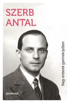 Szerb Antal - Nagy emberek gyermekcipőben [eKönyv: epub, mobi]
