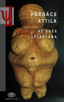 FORGÁCS ATTILA - Az evés lélektana - Harmadik, bővített kiadás