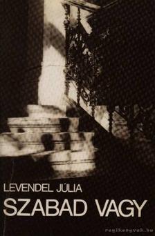 Levendel Júlia - Szabad vagy [antikvár]