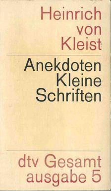 Heinrich von Kleist - Anekdoten - Kleine Schriften [antikvár]
