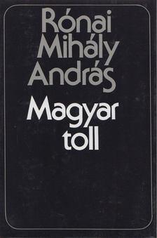 Rónai Mihály András - Magyar toll [antikvár]