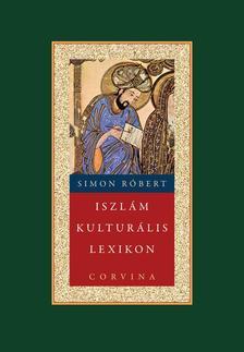 Simon Róbert - Iszlám kulturális lexikon