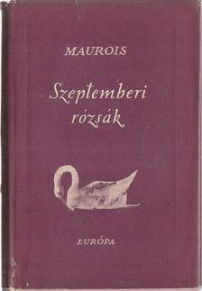 André Maurois - Szeptemberi rózsák [antikvár]