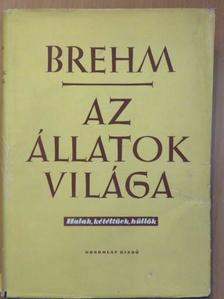 Alfred Brehm - Brehm - Az állatok világa II. [antikvár]