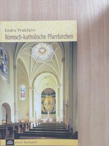 Prakfalvi Endre - Römisch-katholische Pfarrkirchen in Budapest [antikvár]