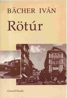 Bächer Iván - Rötúr [antikvár]