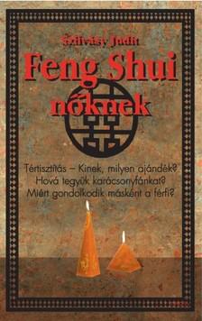 Szilvásy Judit - Feng Shui nőknek [eKönyv: epub, mobi]