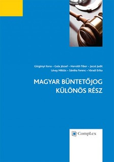 dr. Lévay Miklós (szerk.) Dr. Horváth Tibor - - Magyar Büntetőjog - Különös Rész [eKönyv: epub, mobi]