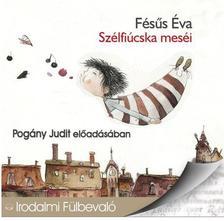 Fésűs Éva - Szélfiúcska meséi - HANGOSKÖNYV