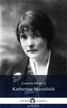 Katherine Mansfield - Delphi Complete Works of Katherine Mansfield (Illustrated) [eKönyv: epub, mobi]