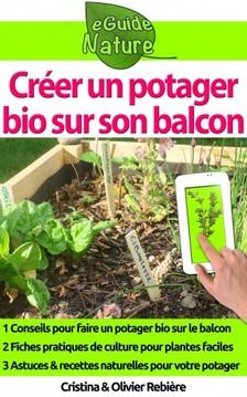 Olivier Rebiere Cristina Rebiere, - Créer un potager bio sur son balcon [eKönyv: epub, mobi]