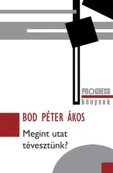 Bod Péter Ákos - Megint utat tévesztünk? [eKönyv: epub, mobi]