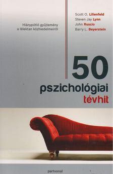 Scott O. Lilienfeld, Steven Jay Lynn, John Ruscio, Barry L. Beyerstein - 50 pszichológiai tévhit [antikvár]