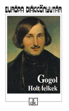 Nyikolaj Gogol - HOLT LELKEK - EDK -