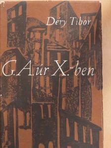 Déry Tibor - G. A. úr X.-ben [antikvár]