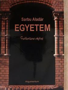 Sarbu Aladár - Egyetem [antikvár]