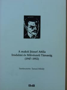 Császtvay István - A makói József Attila Irodalmi és Művészeti Társaság (1947-1952) [antikvár]