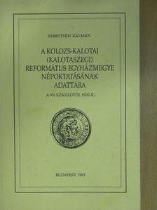 Sebestyén Kálmán - A Kolozs-kalotai (kalotaszegi) Református Egyházmegye népoktatásának adattára (dedikált példány) [antikvár]