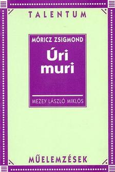Mezey László Miklós - Móricz Zsigmond: Úri muri [antikvár]