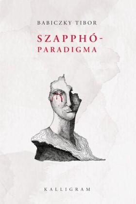 Babiczky Tibor - Szapphó-paradigma [eKönyv: epub, mobi]