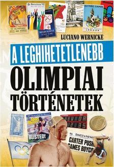 Luciano Wernicke - A leghihetetlenebb olimpiai történetek