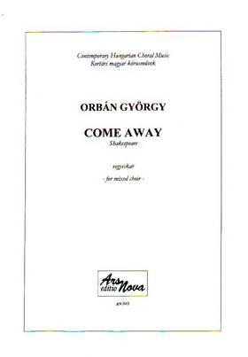 ORBÁN GYÖRGY - COME AWAY VEGYESKARRA