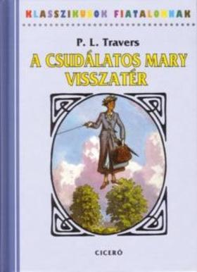 Pamela Lyndon Travers - A Csudálatos Mary visszatér