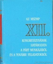 Gyevi Károly - Az MSZMP XII. kongresszusának határozata a párt munkájáról és a további feladatokról (mini) [antikvár]