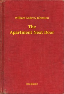 Johnston William Andrew - The Apartment Next Door [eKönyv: epub, mobi]