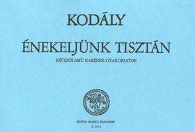Kodály Zoltán - ÉNEKELJÜNK TISZTÁN, KÉTSZÓLAMÚ KARÉNEK-GYAKORLATOK