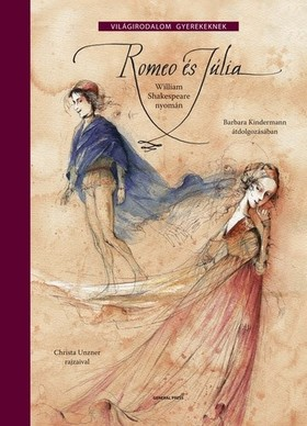 Shakespeare, William - ROMEO ÉS JÚLIA - VILÁGIRODALOM GYEREKEKNEK