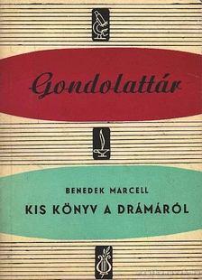 Benedek Marcell - Kis könyv a drámáról [antikvár]