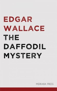 Edgar Wallace - The Daffodil Mystery [eKönyv: epub, mobi]