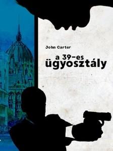 John Carter - 39-es ügyosztály [eKönyv: epub, mobi]