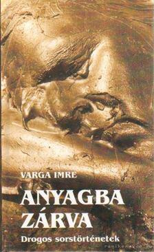 Varga Imre - Anyagba zárva [antikvár]