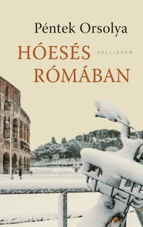 Péntek Orsolya - Hóesés Rómában [eKönyv: epub, mobi]