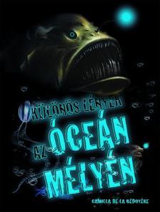 Camilla de la Bedoyere - Kölönös lények az óceán mélyén