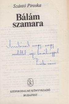 Szántó Piroska - Bálám szamara (dedikált) [antikvár]
