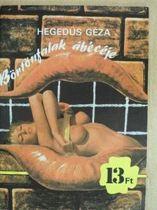 Hegedűs Géza - Börtönfalak ábécéje [antikvár]