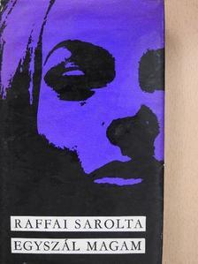 Raffai Sarolta - Egyszál magam [antikvár]