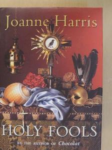 Joanne Harris - Holy Fools [antikvár]