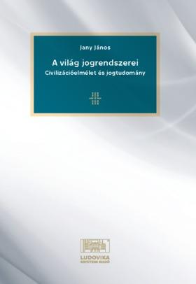 JANY JÁNOS - A világ jogrendszerei [eKönyv: epub, mobi]