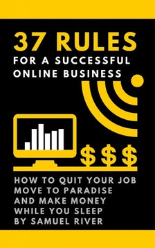River Samuel - 37 Rules for a Successful Online Business [eKönyv: epub, mobi]