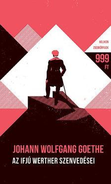 Johann Wolfgang Goethe - Az ifjú Werther szenvedései - Helikon Zsebkönyvek 65.