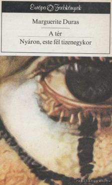 Marguerite Duras - A tér / Nyáron, este fél tizenegykor [antikvár]