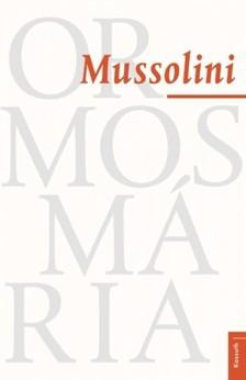 Ormos Mária - Mussolini [eKönyv: epub, mobi]